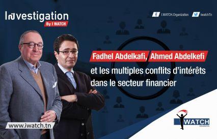Fadhel Abdelkafi & Ahmed Abdelkafi et les multiples conflits d'intérêts dans le secteur financier